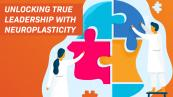 Unlocking true leadership potential with neuroplasticity