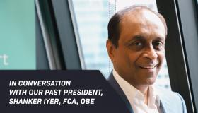 In Conversation with our Past President, Shanker Iyer, FCA, OBE