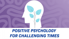 Positive Psychology for Challenging Times