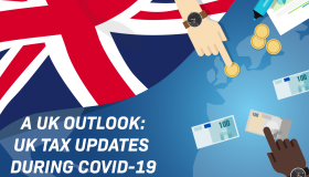 A UK Outlook: UK Tax Updates During COVID-19