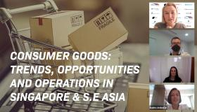 Consumer Goods Trends, Opportunities and Operations in Singapore and South East Asia