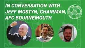 In Conversation with Jeff Mostyn, Chairman, AFC Bournemouth