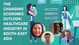 The Changing Economic Outlook: Healthcare Industry in South East Asia