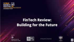 World Fintech Festival in the UK - FinTech Review: Building for the Future