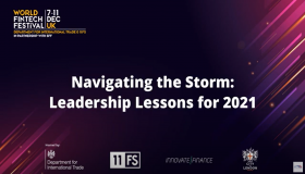 World Fintech Festival in the UK - Navigating the Storm: Leadership Lessons for 2021
