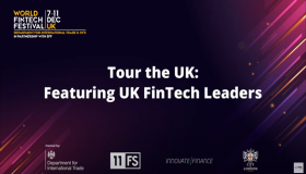 World Fintech Festival in the UK - Tour the UK: Featuring UK FinTech Leaders