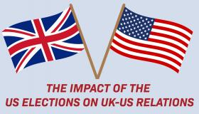 The Impact of the US Elections on UK-US relation