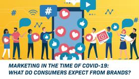 Marketing In The Time of COVID-19: What Do Consumers Expect From Brands?