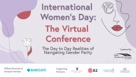 International Women's Day: The Virtual Conference 2020 - Day 1: The Day to Day Realities of Navigating Gender Parity